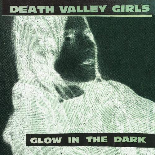 Death Valley Girls - Glow In The Dark