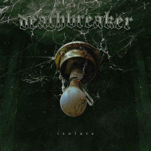 Deathbreaker - Isolate