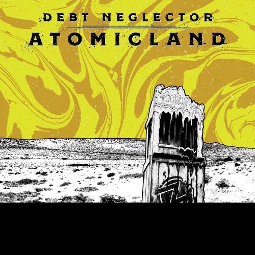 Debt Neglector - Atomicland
