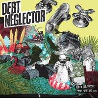 Debt Neglector - Dirty Water