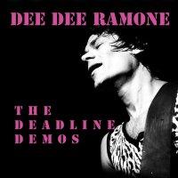 Dee Dee Ramone - Deadline Demos