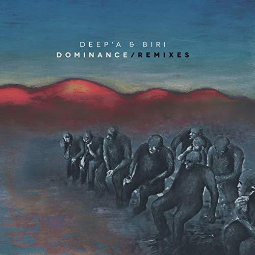 Deep'a & Biri - Dominance Remixes