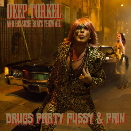 Deep Torkel  &  His Suzie Beats Them All -Drugs Party Pussy & Pain