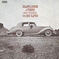 Delaney  &  Bonnie  &  Friends With Eric Clapton -On Tour