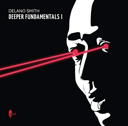 Delano Smith -Deeper Fundamentals I