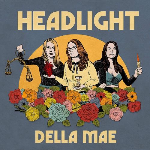 Della Mae -Headlight