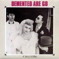 Demented Are Go -In Sickness & In Health