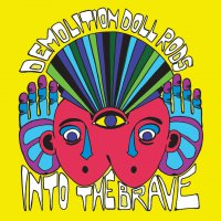 Demolition Doll Rods -Into The Brave