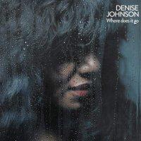 Denise Johnson -Where Does It Go