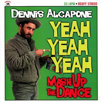 Dennis Alcapone - Yeah Yeah Yeah - Mash Up The Dance