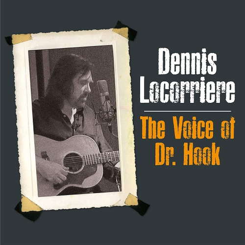 Dennis Locorriere -The Voice Of Dr Hook