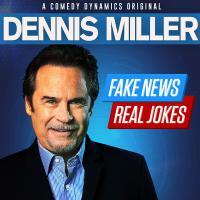 Dennis Miller - Fake News, Real Jokes
