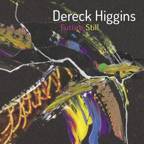 Dereck Higgins - Future Still