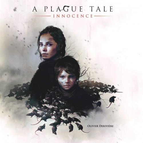 Olivier Deriviere - A Plague Tale: Innocence Original Soundtrack
