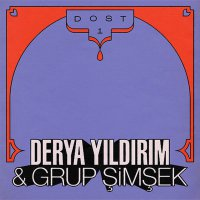 Derya Yildirim / Grup Simsek -Dost 1