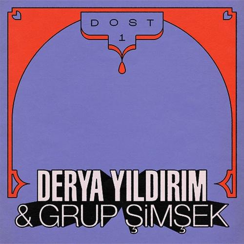 Derya Yildirim / Grup Simsek - Dost 1