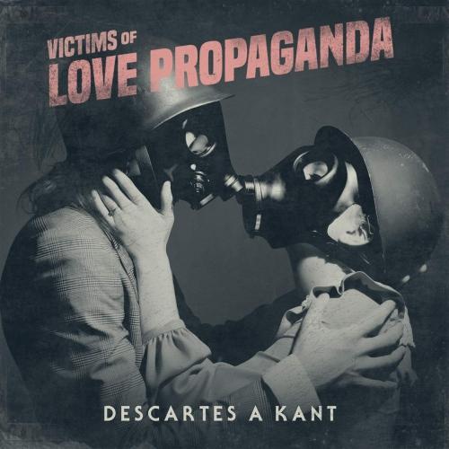 Descartes A Kant - Victims Of Love Propaganda