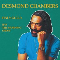 Desmond Chambers - Haly Gully B / W The Morning Show