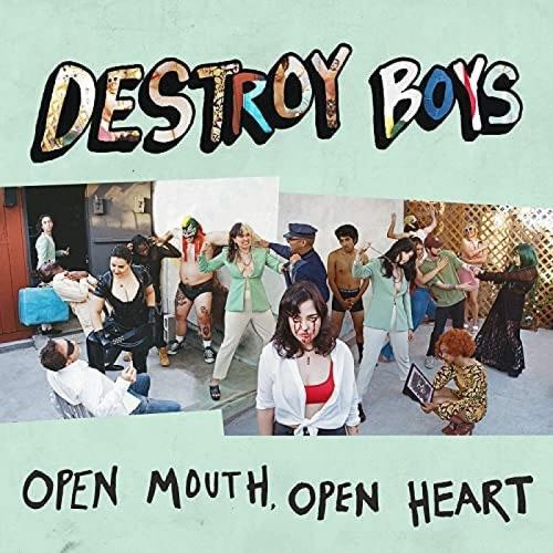 Destroy Boys - Open Mouth, Open Heart