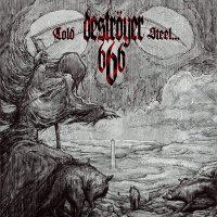 Destroyer 666 -Cold Steel... For An Iron Age