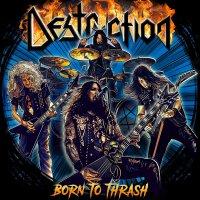 Destruction -Born To Thrash