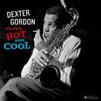 Dexter Gordon -Blows Hot And Cool