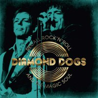 Diamond Dogs - Recall Rock N Roll And The Magic Soul