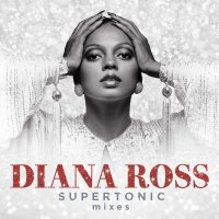 Diana Ross -Supertonic: Mixes