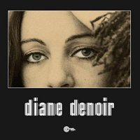 Diane Denoir - Diane Denoir
