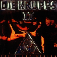 Die Krupps - Ii-final Option