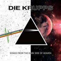 Die Krupps -Songs From The Dark Side Of Heaven