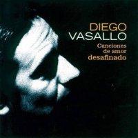 Diego Vasallo - Canciones De Amor Desafinado