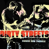 Dirty Streets -Rough And Tumble