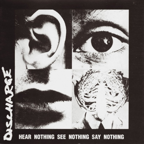 Discharge -Hear Nothing See Nothing Say Nothing