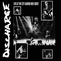 Discharge -Live At City Garden New Jersey