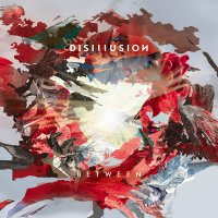 Disillusion -Between