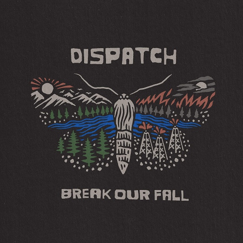 Dispatch - Break Our Fall