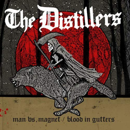 Distillers - Man Vs. Magnet / Blood In Gutters