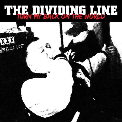 Dividing Line - Turn My Back On The World