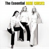 Dixie Chicks - The Essential Chicks