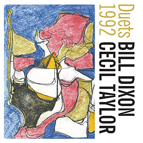 Bill Dixonl & Cecil Taylor - Duets 1992