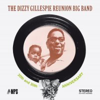 Dizzy Gillespie Reunion Big Band -The Dizzy Gillespie Reunion Big Band: 20Th & 30Th Anniversary