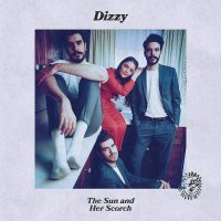 Dizzy -The Sun And Her Scorch