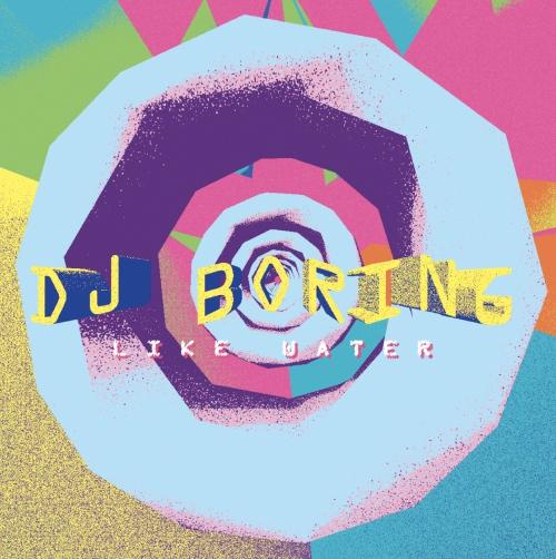 Dj Boring -Like Water