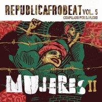 Dj Floro - Republica Afrobeat Vol 5 Mujeres II