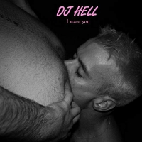 Dj Hell - I Want U Remixes #2