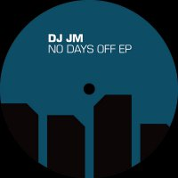 Dj Jm - No Days Off