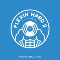 Dj Woody - Flexin Hard 2