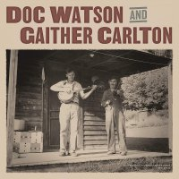Doc Watson -Doc Watson And Gaither Carlton