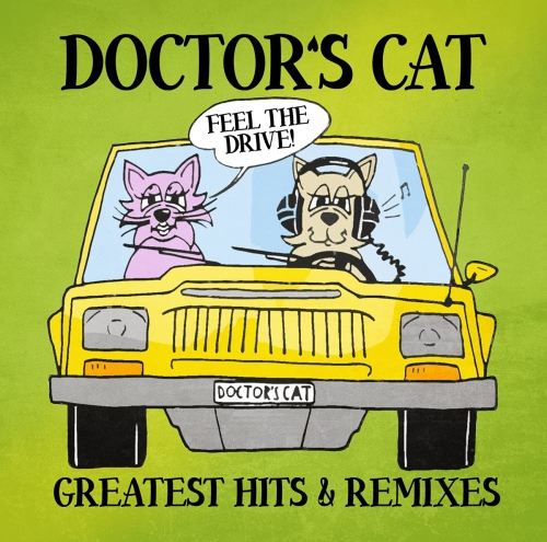 Doctor's Cat - Greatest Hits & Remixes